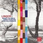 BENOÎT DELBECQ Benoît Delbecq / Jorrit Dijkstra / John Hollenbeck : Linger album cover