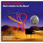 BEPPE CROVELLA What's Rattlin' On The Moon? - A Personal Vision Of The Music Of Mike Ratledge album cover