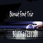 BERNAT FONT Bernat Font Trio : Blues a l'Estudi album cover