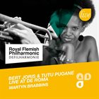 BERT JORIS Bert Joris - Tutu Puoane - deFilharmonie : Live At De Roma album cover