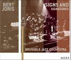 BERT JORIS Brussels Jazz Orchestra & Bert Joris : Signs And Signatures album cover