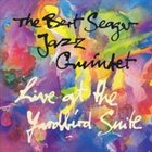 BERT SEAGER Live At The Yardbird Suite album cover