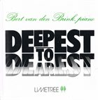 BERT VAN DEN BRINK Deepest to Dearest album cover