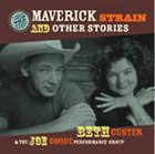 BETH CUSTER The Maverick Strain And Other Stories album cover