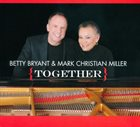 BETTY BRYANT Betty Bryant & Mark Christian Miller : Together album cover