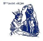 BF (BEGGAR'S FARM) Levist Väljas album cover