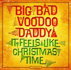 BIG BAD VOODOO DADDY It Feels Like Christmas Time album cover