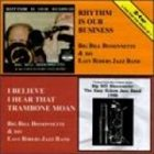 BIG BILL BISSONNETTE Rhythm Is Our Buisiness/I Believe I Hear That Trombone Moan album cover