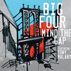 BIG FOUR Big Four featuring Tony Malaby : Mind The Gap album cover