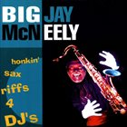 BIG JAY MCNEELY Honkin' Sax Riffs For Dj's album cover
