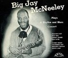 BIG JAY MCNEELY Plays A Rhythm and Blues Concert album cover