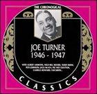 BIG JOE TURNER The Chronological Classics: Joe Turner 1946-1947 album cover