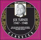 BIG JOE TURNER The Chronological Classics: Joe Turner 1947-1948 album cover