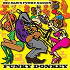 BIG SAM'S FUNKY NATION Funky Donkey album cover