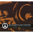 BIG SAM'S FUNKY NATION Peace, Love & Understanding album cover