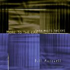 BILL ANSCHELL More To The Ear Than Meets The Eye album cover