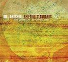 BILL ANSCHELL Shifting Standards album cover