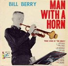 BILL BERRY Man with a Horn album cover