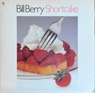 BILL BERRY Shortcake album cover