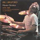 BILL BRUFORD Master Strokes: 1978-1985 album cover