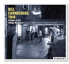 BILL CARROTHERS A Night at the Village Vanguard album cover