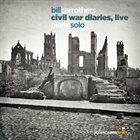 BILL CARROTHERS Civil War Diaries, Live album cover
