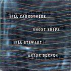 BILL CARROTHERS Ghost Ships album cover