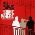 BILL CHARLAP Somewhere - The Songs of Leonard Bernstein album cover