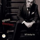 BILL CHARLAP Uptown, Downtown album cover