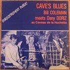 BILL COLEMAN Cave's Blues : Bill Coleman Meets Dany Doriz Au Caveau De La Huchette album cover