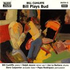 BILL CUNLIFFE Bill Plays Bud album cover