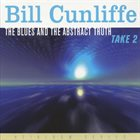 BILL CUNLIFFE Blues and the Abstract Truth: Take 2 album cover