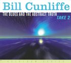 BILL CUNLIFFE The Blues and the Abstract Truth: Take 2 album cover