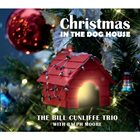 BILL CUNLIFFE Christmas In The Dog House album cover