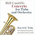 BILL CUNLIFFE Concerto for Tuba and Orchestra album cover