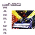 BILL CUNLIFFE Warriors (with the Rodger Fox Big Band) album cover