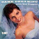 BILL DOGGETT Dame Dreaming With Bill Doggett album cover