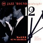 BILL EVANS (PIANO) Jazz 'Round Midnight album cover