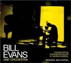 BILL EVANS (PIANO) Bill Evans And Orchestra : Brandeis Jazz Festival album cover