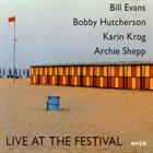 BILL EVANS (PIANO) Bill Evans, Bobby Hutcherson, Karin Krog, Archie Shepp : Live At The Festival album cover