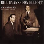 BILL EVANS (PIANO) Bill Evans / Don Elliot : Tenderly - An Informal Session album cover