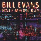 BILL EVANS (PIANO) Half Moon Bay album cover