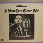 BILL EVANS (PIANO) In Your Own Sweet Way album cover