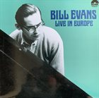 BILL EVANS (PIANO) Live In Europe (aka Time To Remember - Live In Europe, 1965-72 aka Nardis) album cover