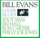 BILL EVANS (PIANO) Loose Blues album cover