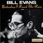 BILL EVANS (PIANO) Yesterday I Heard The Rain album cover