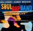 BILL EVANS (SAX) Bill Evans / Randy Brecker : Soul Bop Band Live album cover