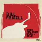 BILL FRISELL When You Wish Upon a Star album cover