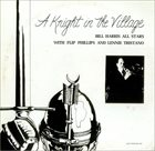 BILL HARRIS (TROMBONE) A Knight in the Village album cover
