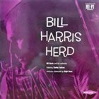 BILL HARRIS (TROMBONE) Bill Harris Herd album cover